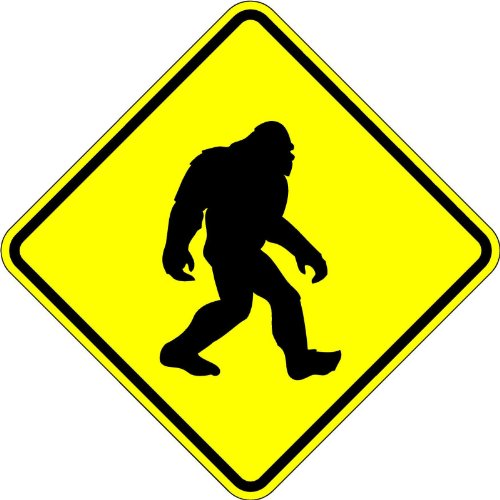 Bigfoot Crossing - 18 x 18 Warning Sign. A Real Sign. 10 Year 3M Warranty