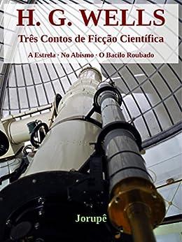 Três Contos de Ficção Científica por [Wells, H. G.]