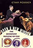 Open a New Window: The Broadway Musical in the 1960s (The Golden Age of the Broadway Musical)