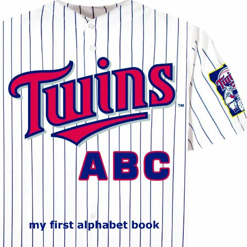 (Minnesota Twins ABC (ABC My First Team Alphabet: Baseball))