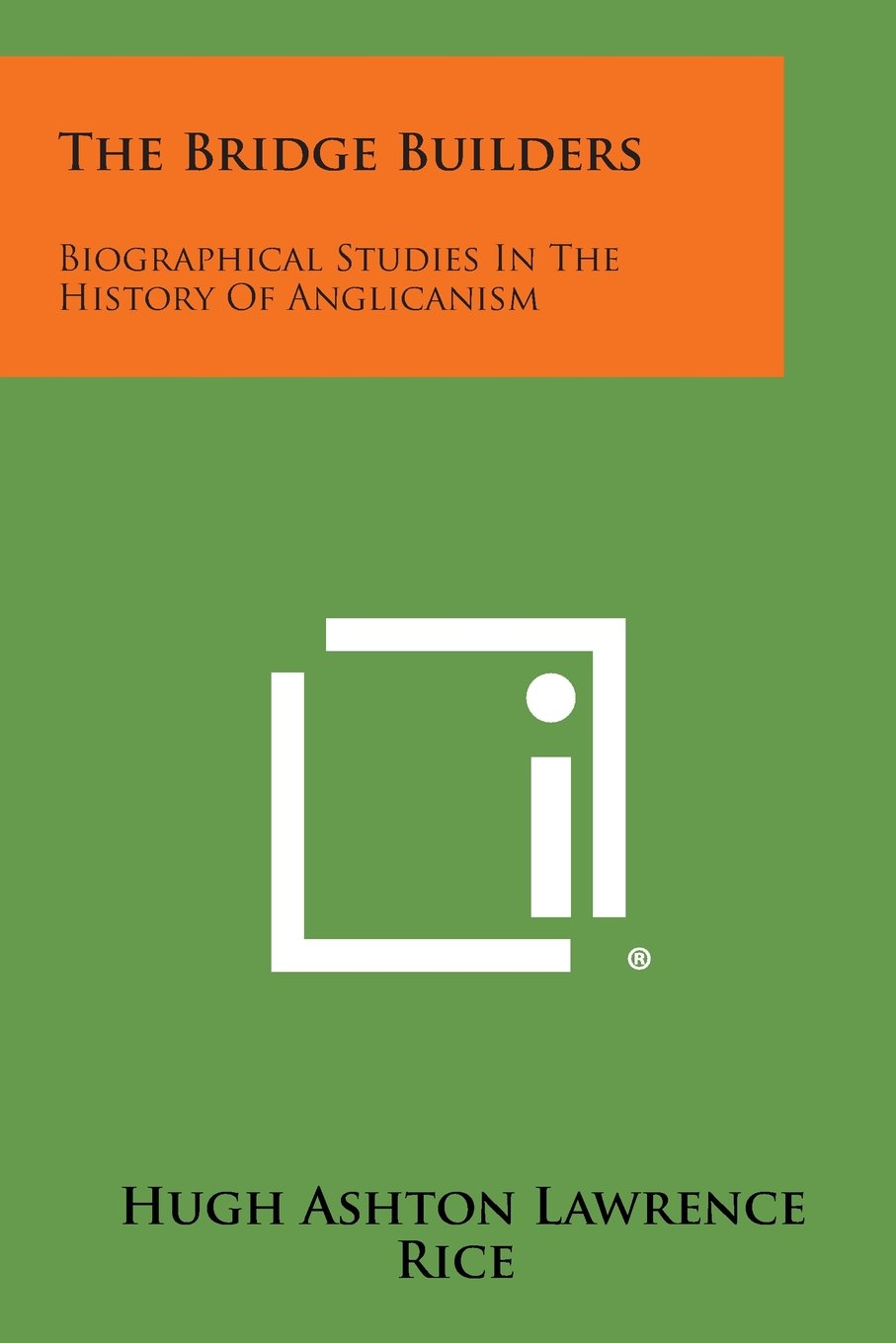 The Bridge Builders: Biographical Studies in the History of Anglicanism pdf epub