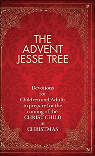 The Advent Jesse Tree: Devotions for Children and Adults to