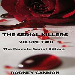 The Serial Killers, Book 2: The Female Serial Killers