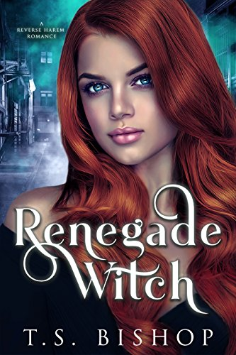 Renegade Witch: A Paranormal Reverse Harem Romance (Sanctum of Witches Book 1)