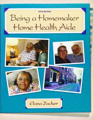 Being a Homemaker/Home Health Aide (6th Edition) by Pearson