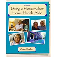 Being a Homemaker/Home Health Aide (6th Edition)