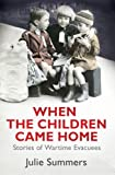 When the Children Came Home, Julie Summers, 1847377254