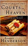 Operating In The Courts Of Heaven: Granting God the