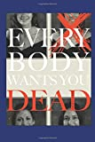 Everybody Wants You Dead, Ben Mulhern, 1481084380
