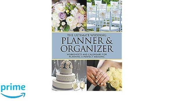 Amazon.com: The Ultimate Wedding Planner & Organizer: Worksheets ...