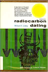 willard libby radiocarbon dating