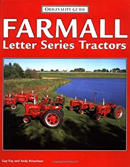 farmall letter series tractors originality guide guy fay andy rh amazon com Farmall F-12 Tractor Farmall F-12 Tractor