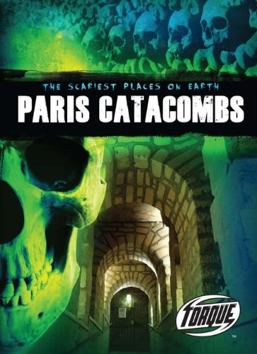 Paris Catacombs (Scariest Places on Earth) (Torque: The Scariest Places on Earth)