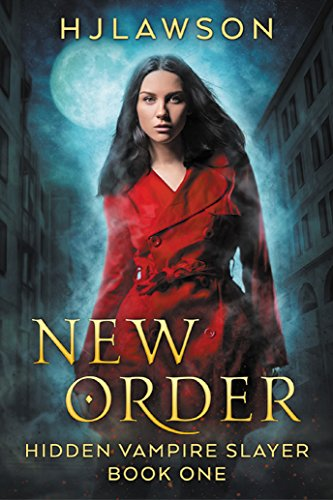 New Order: Urban Fantasy (Hidden Vampire Slayer Book 1) by [Lawson, H.J.]