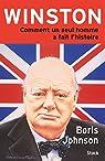 Winston: Comment un seul homme a fait l'histoire par Johnson