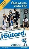 Guide du routard. États-Unis : Côte Est. 2010-2011 par Guide du Routard
