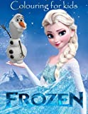 Colouring for kids Frozen: This lovely A4 52 page colouring book for young  kids to colour with all your favourite charactes.  So what you waiting for ... them pencils and  start colouring. Age 3+