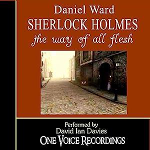 Sherlock Holmes: The Way of All Flesh Audiobook