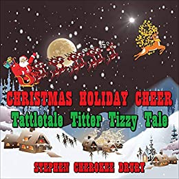 Christmas Holiday Cheer - Tattletale Titter Tizzy Tale