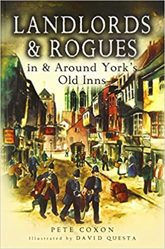 Landlords and Rogues in and Around York's Old Inns by Peter Coxon (2006-04-30)