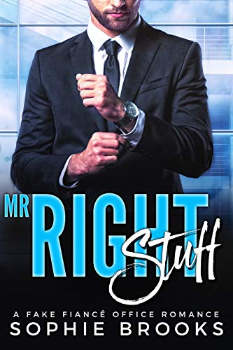Mr. Right Stuff: A Fake Fiancé Office Romance (Finding Mr. Right Book -