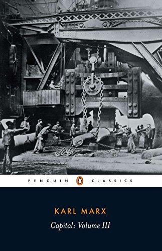 Capital  A Critique Of Political Economy  Vol  3  Penguin Classics