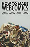 How to Make Webcomics, Kris Straub and Peter Straub, 158240870X