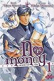 No Money, (Okane ga nai) Tome 1 :