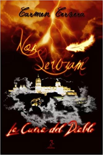 Non Serviam. La Cueva del Diablo (Volume 1) (Spanish Edition): Carmen Cervera: 9781479284511: Amazon.com: Books