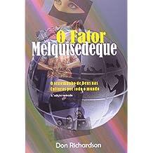 Fator Melquisedeque, O: O testemunho de Deus nas culturas por todo o mundo -  3ª Edição revisada