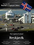 Touring the World's Capital Cities Reykjavik: The Capital of Iceland