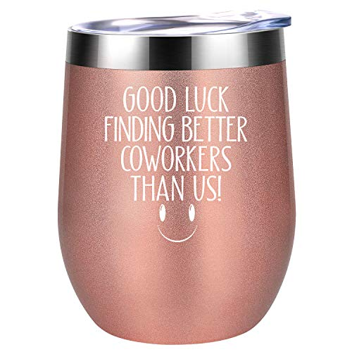 Good Luck Finding Better Coworkers Than Us - Going Away Gift for Coworker Leaving - New Job, Farewell Goodbye, Job Promotion Gifts for Women, Coworker, Colleague, Boss, Friends - Coolife Wine Tumbler (Gifts Personalized Coworkers)