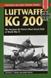 Luftwaffe KG 200: The German Air Force's Most Secret Unit of World War II (Stackpole Military History Series)