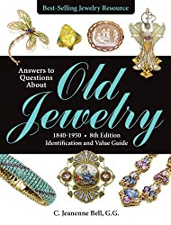 Answers to Questions About Old Jewelry, 1840-1950, 8th Edition: Identification and Value Guide