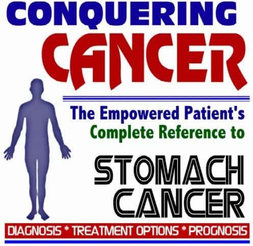 2009 Conquering Cancer - The Empowered Patient's Complete Reference to Stomach (Gastric) Cancer - Diagnosis, Treatment Options, Prognosis (Two CD-ROM Set)