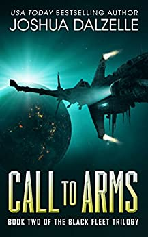 Call to Arms (Black Fleet Trilogy, Book 2) by [Dalzelle, Joshua]