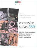 img - for Conversion Survey 1998: Global Disarmament, Defense Industry Consolidation and Conversion by Bonn International Center for Conversion (1998-10-08) Paperback book / textbook / text book