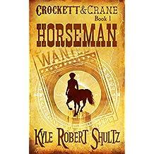 Horseman: After the Legend of Sleepy Hollow (Crockett and Crane Book 1)