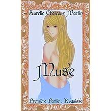 Muse - Première Partie : Esquisse (French Edition)