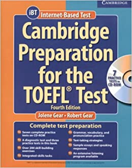 Cambridge Preparation for the TOEFL® 4th Test Book with CD-ROM and Audio CDs Pack Cambridge Preparation for the TOEFL Test W/CD & CD-ROM: Amazon.es: Gear, Jolene, Gear, Robert: Libros en idiomas extranjeros