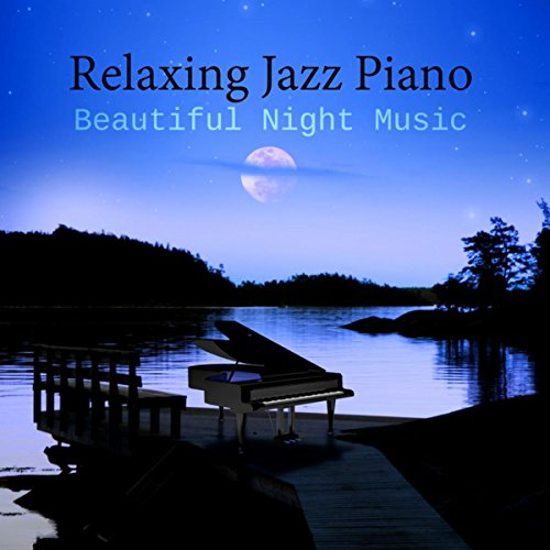 Relaxing Jazz Piano - Ultimate Relaxation After Dark ...  Relaxing Jazz P...