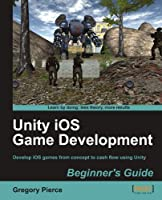 Unity iOS Game Development Beginners Guide Front Cover