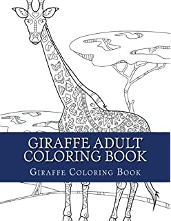 Amazon.com: Giraffes Coloring Book For Adults (The Stress Relieving ...