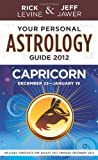 Your Personal Astrology Planner 2012 Capricorn, Rick Levine and Jeff Jawer, 1402779453