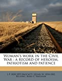 Woman's Work in the Civil War, L p. 1820-1893 Brockett and Henry W. 1814-1882 Bellows, 1178107698