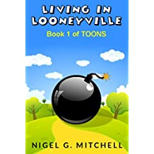 Living in Looneyville (TOONS Book 1)