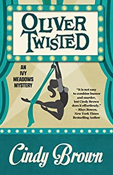 Oliver Twisted (An Ivy Meadows Mystery Book 3) by [Brown, Cindy]