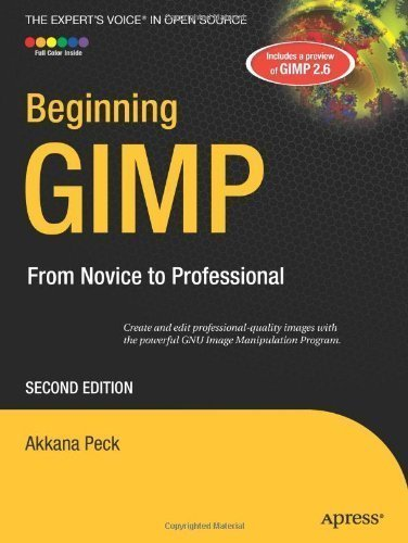 Beginning GIMP: From Novice to Professional 2nd (second) Edition by Peck, Akkana [2008]