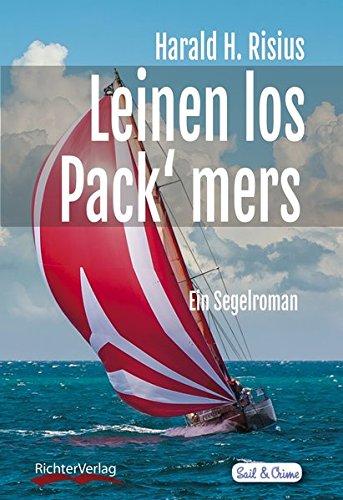 Leinen los - Pack' mers: Ein Segelroman (Sail & Crime)
