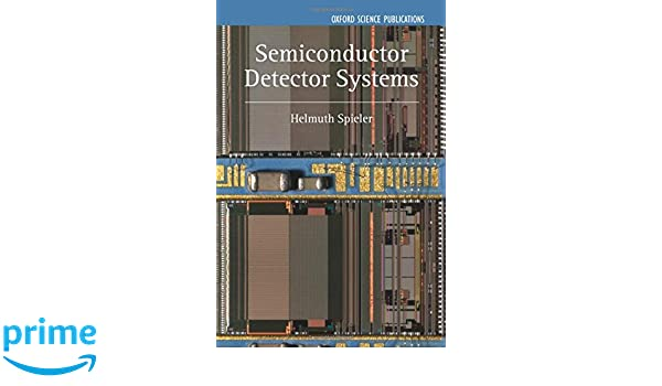 Semiconductor Detector Systems Series on Semiconductor Science and Technology: Amazon.es: Helmuth Spieler: Libros en idiomas extranjeros